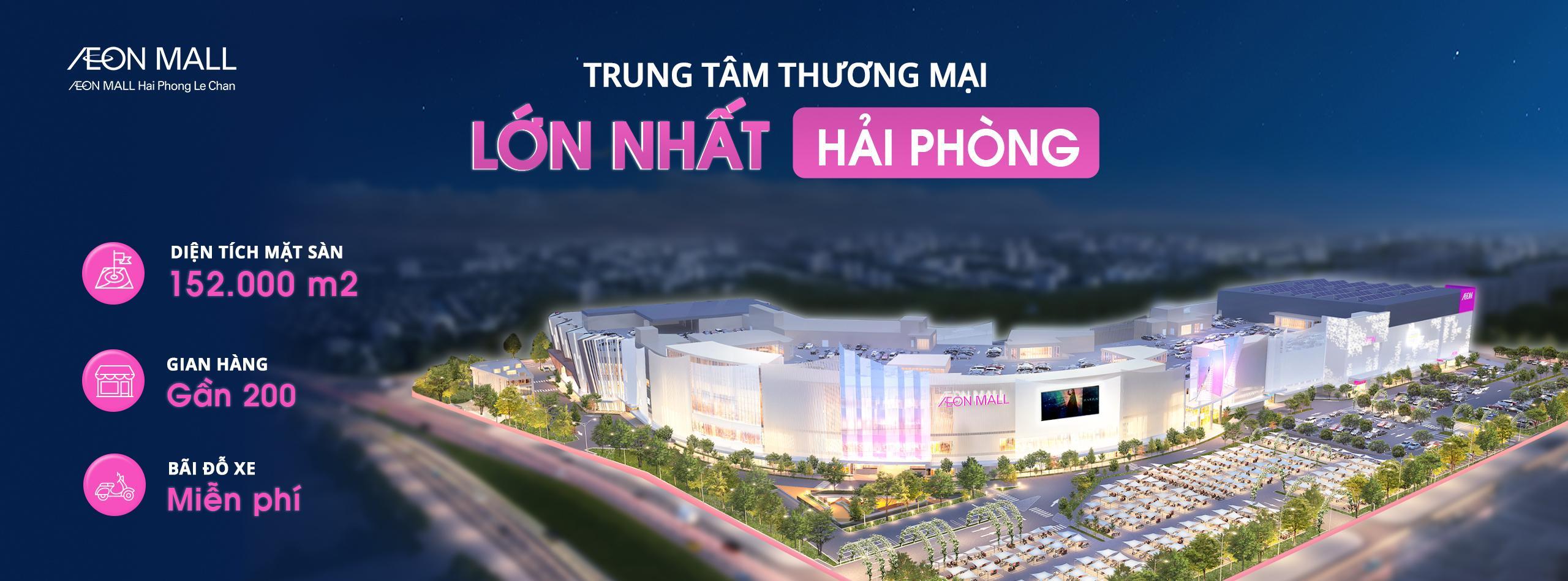 Trung tâm thương mại lớn nhất Hải Phòng - AEON MALL Hải Phòng Lê Chân