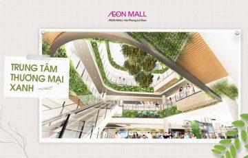 AEON MALL Hải Phòng Lê Chân - TTTM Xanh