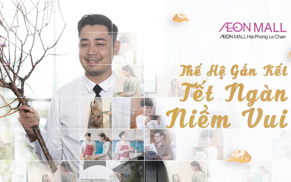 """""""Thế hệ gắn kết – Tết ngàn niềm vui"""" với AEON MALL Hải Phòng Lê Chân"""