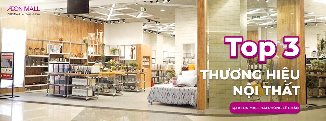 Top 3 thương hiệu nội thất tại AEON MALL Hải Phòng Lê Chân