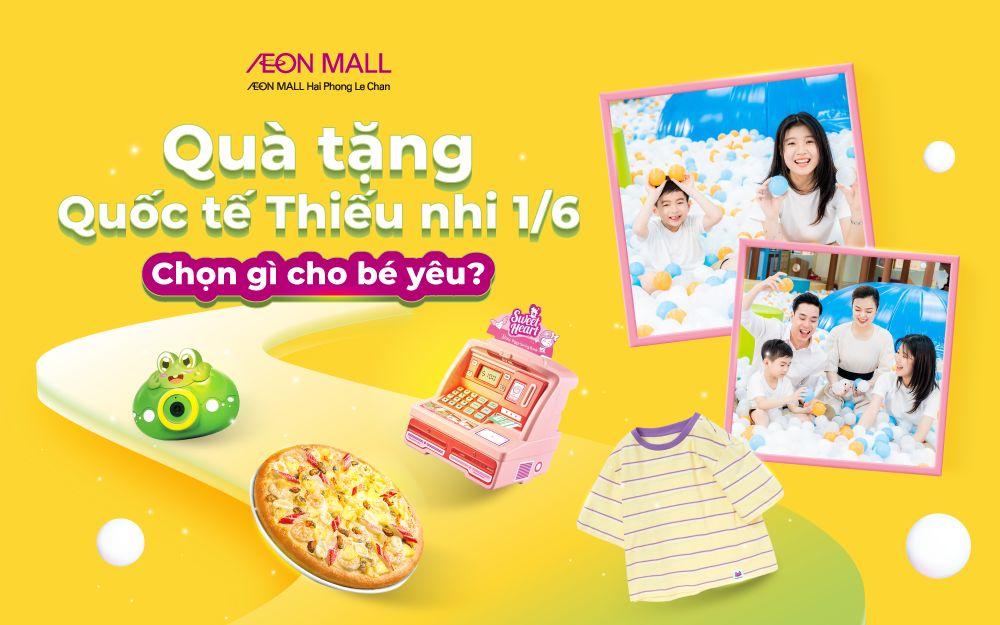 Quà tặng Quốc tế thiếu nhi 1/6 cho bé tại AEON MALL Hải Phòng Lê Chân